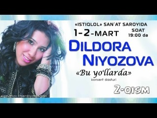 Dildora Niyozova - Bu yo'llarda nomli konsert dasturi 2014 2-qism
