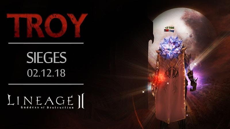 [Lineage 2 Classic EU] Troy - Sieges 02.12.18