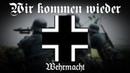 """Wehrmachtslied • """"Wir kommen wieder"""" [ Liedtext]"""