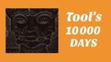 Understanding Tool's 10000 Days