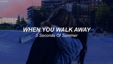 5 Seconds Of Summer When You Walk Away lyrics - espa