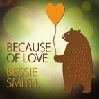 Bessie Smith альбом Because of Love
