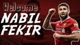 Nabil Fekir - Welcome to Liverpool - Perfect Number 10 | 2018