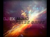 DJ Ex Animo - Impulse Drive (Original Mix)