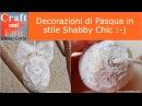 Decorazioni di Pasqua Shabby Chic - Riciclo Creativo della carta
