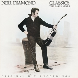 Neil Diamond альбом Classics: The Early Years