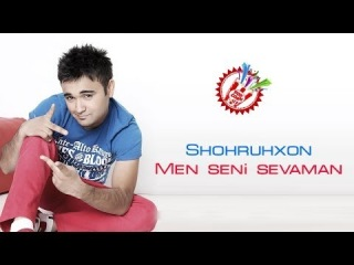 Shohruhxon - Men seni sevaman (new music)