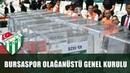Bursaspor Olağanüstü Genel Kurulu