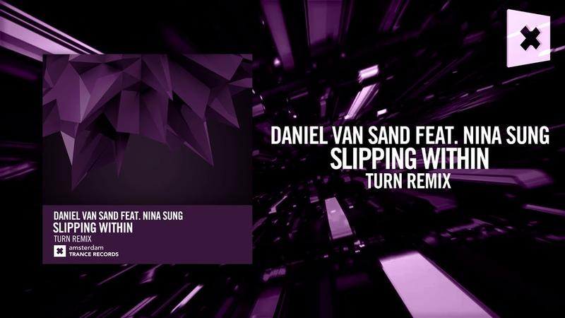 Daniel van Sand feat. Nina Sung - Slipping Within (Turn Remix) Amsterdam Trance
