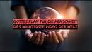 Gottes Plan für die Menschheit - Das wichtigste Video der Welt!