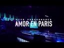 CHACAL - Amor en Paris Live Performance