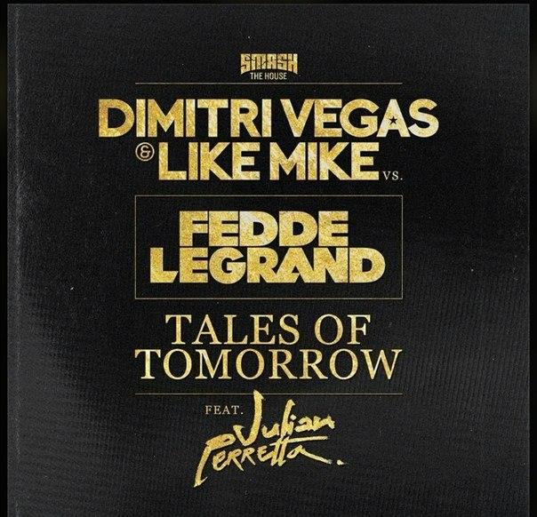 Dimitri Vegas & Like Mike vs. Fedde Le Grand feat. Julian Perretta - Tales Of Tomorrow (Extended Mix)