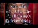 Nightcrawlers vs Mr. Fluff & Excape- Push The Feeling On (Dj Chekurin Mash Up)