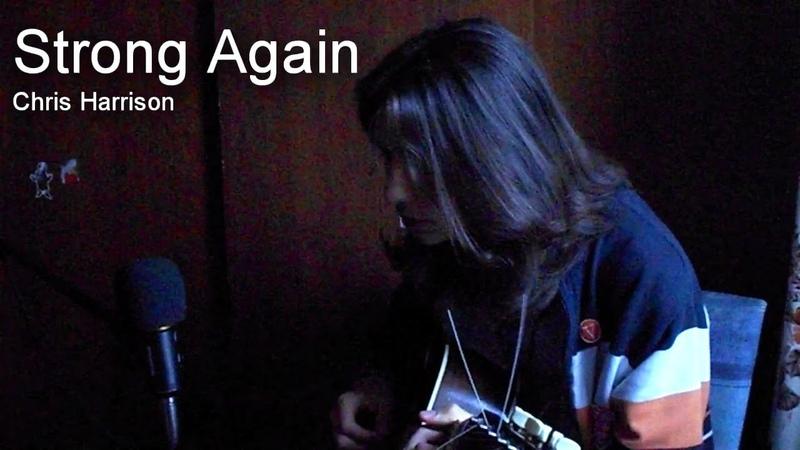 Strong Again - Chris Harrison [Offisoal Video ]