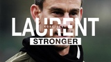 Laurent Koscielny Stronger Exclusive in-depth documentary