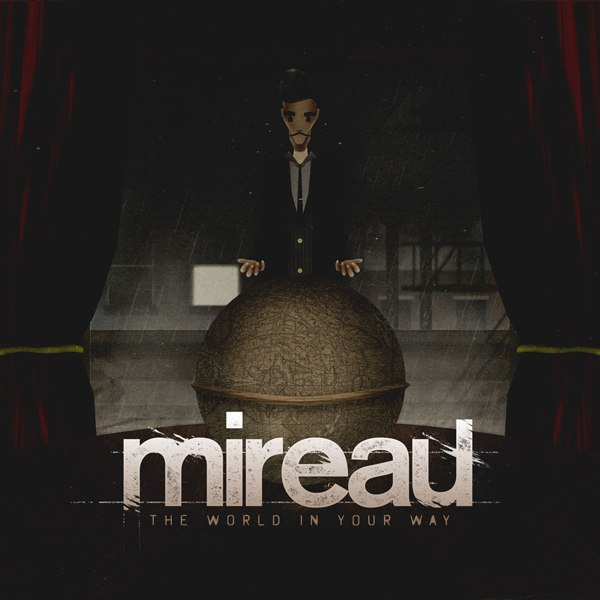 Mireau - The World in Your Way (feat. Matty Mullins)