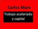 Carlos Marx: Trabajo asalariado y capital