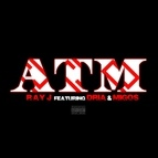 Ray J альбом ATM (feat. Dria & Migos)