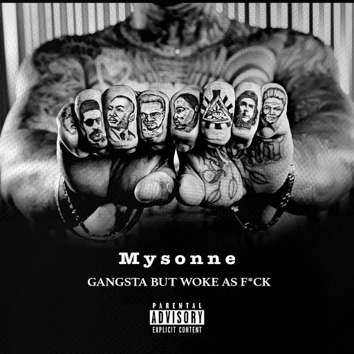 Mysonne альбом Gangsta but Woke as Fuck