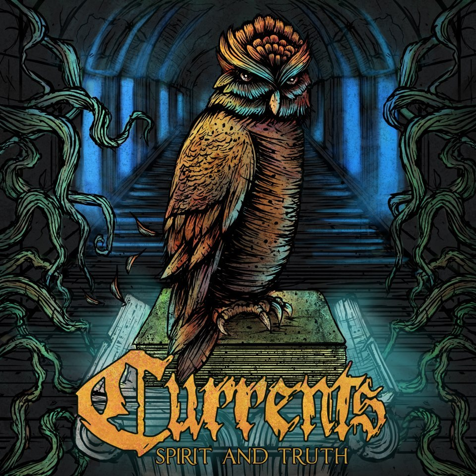 Currents - Spirit And Truth (2012)
