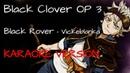 Black Clover OP 3   Black Rover - Vickeblanka 「KARAOKE VERSION」