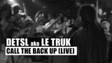 Detsl aka Le Truk Detsl aka Le Truk - Call The Back Up feat. Jah Bari (Live)