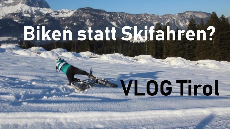 Biken statt Skifahren in Österreich? VLOG Tirol Leogang inkl. Fatbikes