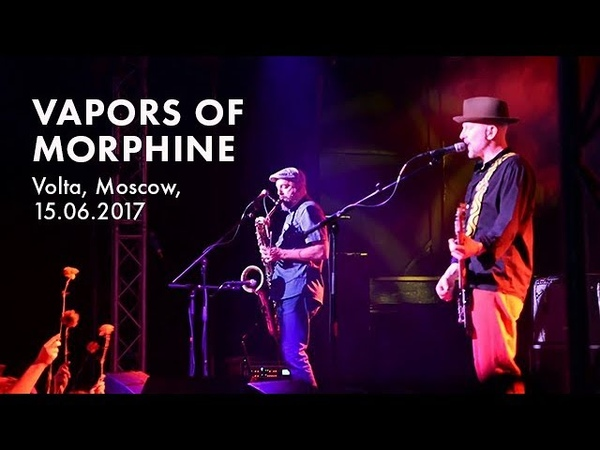 Vapors of Morphine - Live @ Volta, Moscow, 15.06.2017