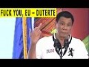 Rodrigo Duterte to EU: FUCK YOU!