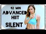 ADVANCED SILENT HIIT: 42 Min Full Body Workout