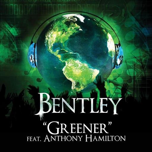 Bentley album Greener - Feat. Anthony Hamilton