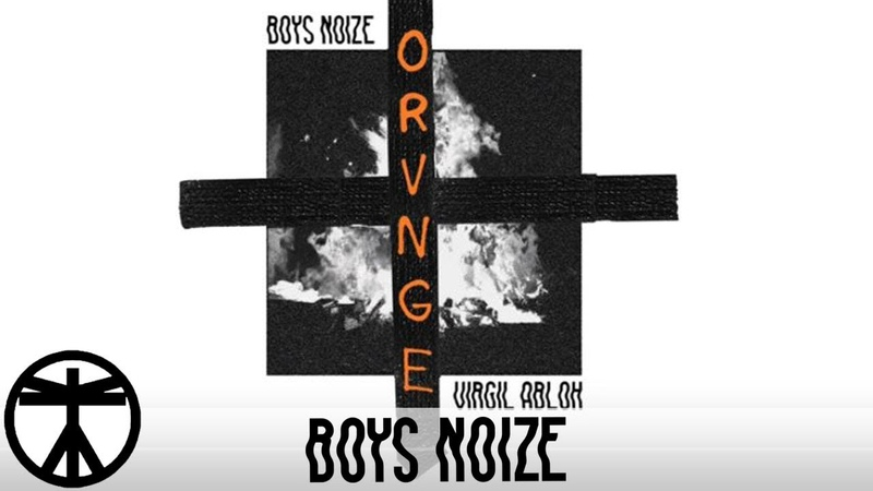 Boys Noize Virgil Abloh - ORVNGE (Official Audio)
