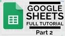 Google Sheets - Full Tutorial 2018 Part 2 - Intermediate