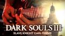 Dark Souls III - SLAVE KNIGHT GAEL Metal Cover by RichaadEB
