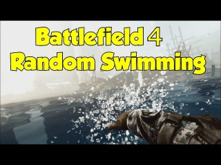 Battlefield 4 Random Swimming