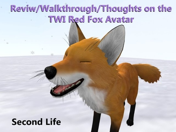 Review Walkthrough Thoughts on the TWI Red Fox avatar Second Life