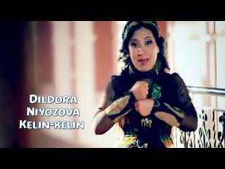 Dildora Niyozova - Kelin-kelin | ������� ������ - �����-�����