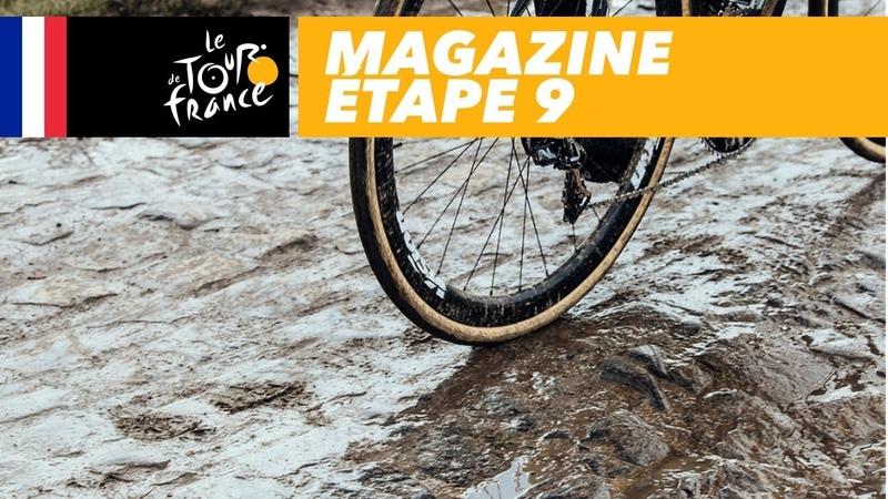 Mag du jour : La peur des pavés - Étape 9 - Tour de France 2018