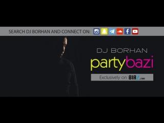 Сочный Данс Микс #10 | Persian Dance DJ Mix - Party Bazi Show by DJ Borhan