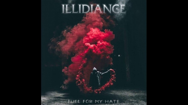 Illidiance - Fuel For My Hate - Single 2018