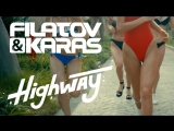 Премьера клипа! Filatov feat. Karas - Highway (17.08.2018) ft.и