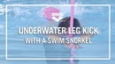 Underwater leg kick with a Swim Snorkel