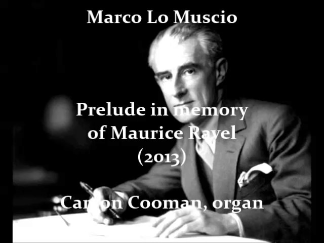 Marco Lo Muscio — Prelude in memory of Maurice Ravel (2013) for organ