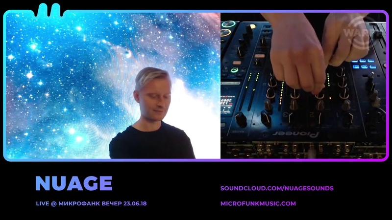 NUAGE @ Microfunk Evening [23.06.2018]