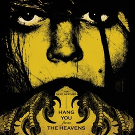 The Dead Weather альбом Hang You From The Heavens