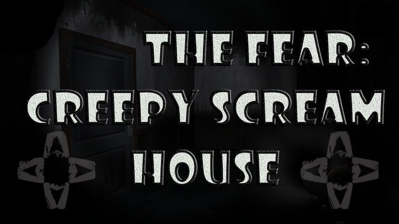 Прохождения2 Хоррор игра The Fear:Creepy Scream House