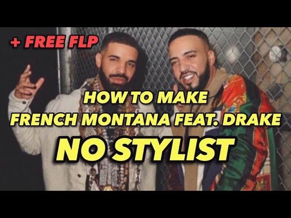 French Montana - No Stylist ft. Drake (FL Studio Remake FREE FLP)