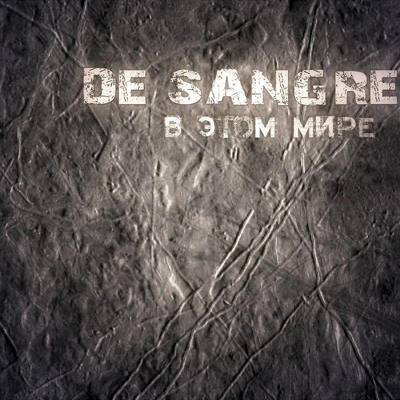 De Sangre – В этом мире (2013)