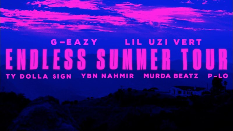 Endless Summer Tour 2018 Feat. G-Eazy, Lil Uzi Vert, Ty Dolla $ign, YBN Nahmir, P-Lo, Murda Beatz