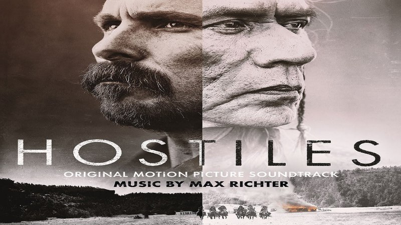 Max Richter - Never Goodbye (Hostiles Soundtrack) ᴴᴰ